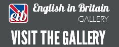 Visit the Gallery - English in Britain